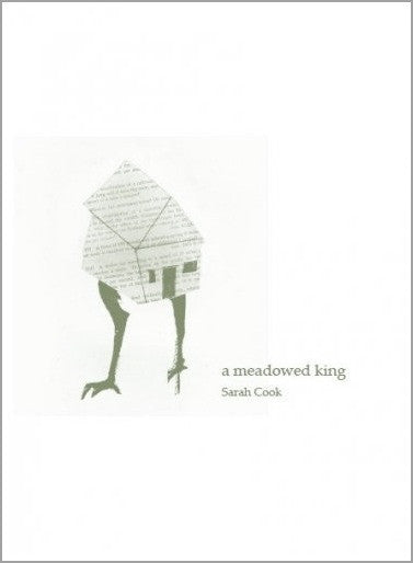 a meadowed king / Sarah Cook