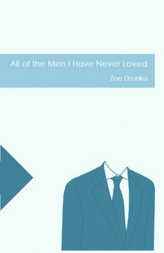 All of the Men I have Never Loved / Zoe Dzunko