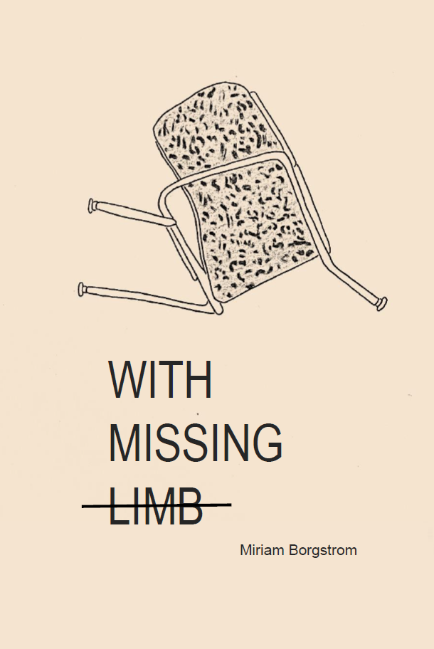 With Missing Limb | Miriam Borgstrom