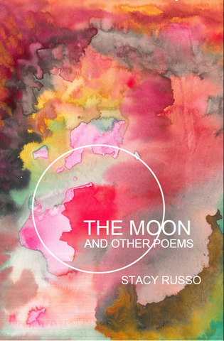 The Moon and Other Poems |  Stacy Russo