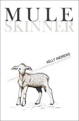 Mule Skinner / Kelly Andrews