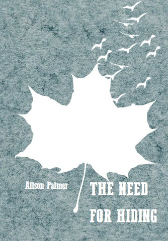 The Need for Hiding |  Alison Palmer