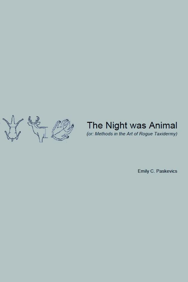 The Night Was Animal / Emily Paskevics