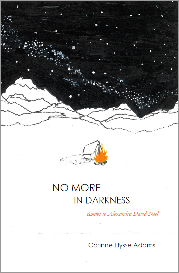 No More in Darkness: Routes to Alexandra David-Neel |  Corinne Elysse Adams