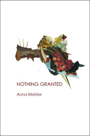 Nothing Granted | Anna Meister