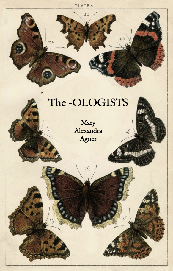 The -OLOGISTS |  Mary Alexandra Agner