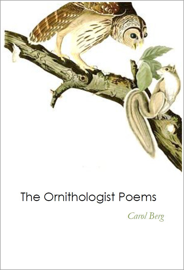 The Ornithologist Poems / Carol Berg