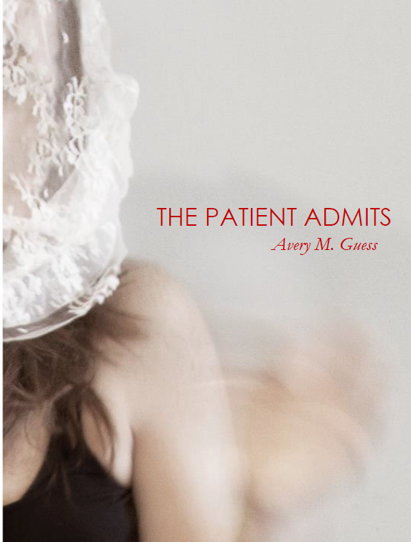 The Patient Admits | Avery M. Guess