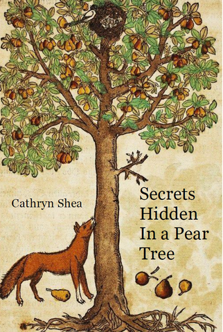 Secrets Hidden in a Pear Tree |  Cathryn Shea