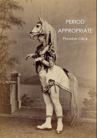 Period Appropriate  |  Phoebe Glick