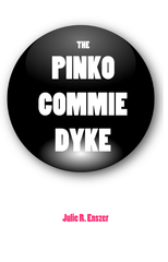 The Pinko Commie Dyke |  Julie R Enszer