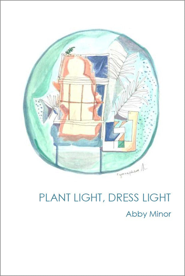 Plant Light, Dress Light | Abby Minor