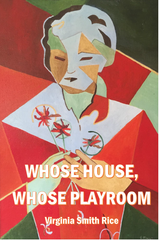 Whose House, Whose Playroom | Virginia Smith Rice