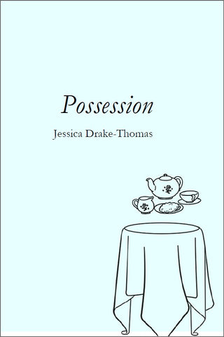Possession | Jessica Drake-Thomas