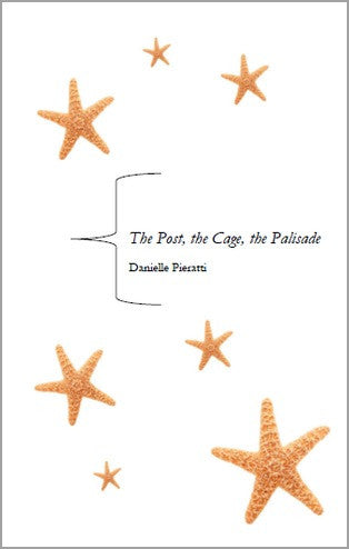 The Post, the Cage, the Palisade /  Danielle Pieratti