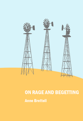 On Rage and Begetting | Anne Brettell