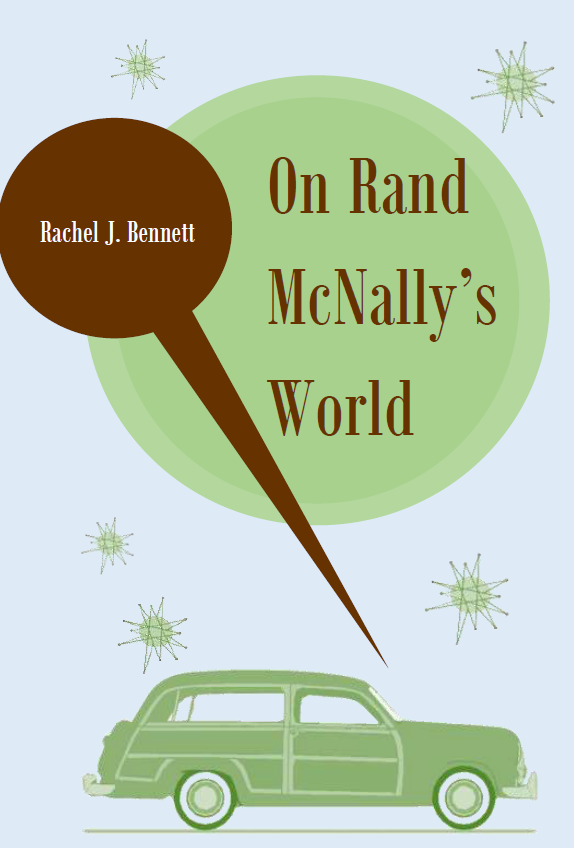 On Rand McNally's World | Rachel J. Bennett