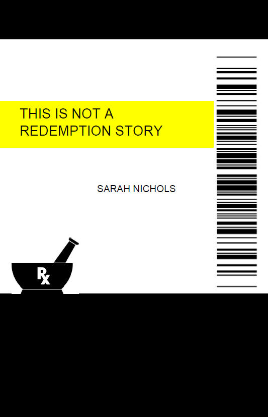 This is Not a Redemption Story |  Sarah Nichols