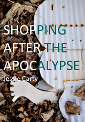 Shopping After the Apocalypse | Jessie Carty