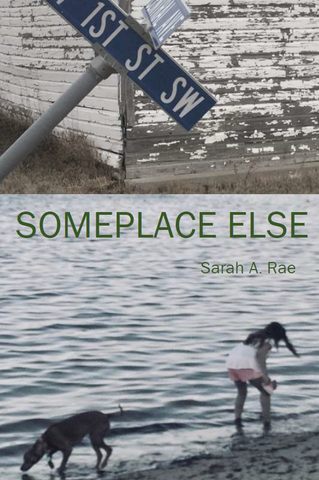 Someplace Else |  Sarah A. Rae
