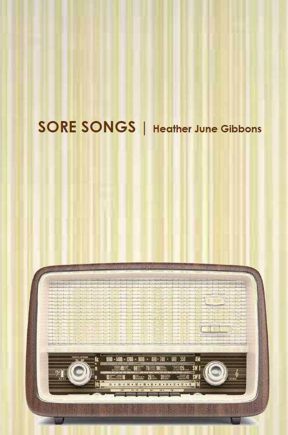 Sore Songs |  Heather June Gibbons