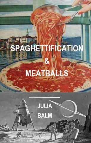 Spaghettification & Meatballs |  Julia Balm