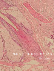You Spit Hills and My Body | Erin Carlyle