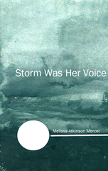Storm Was Her Voice |  Melissa Atkinson Mercer