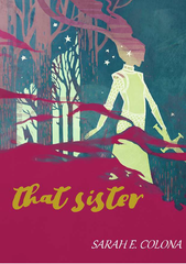 That Sister | Sarah Colona