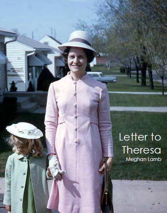 Letter to Theresa  |  Meghan Lamb