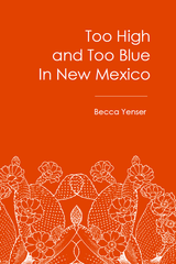 Too High and Too Blue in New Mexico |  Becca Yenser
