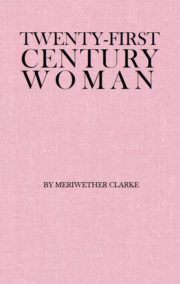 Twenty-first Century Woman | Meriwether Clarke