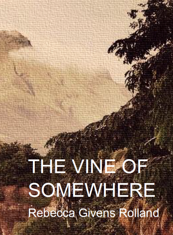 The Vine of Somewhere | Rebecca Givens Rolland