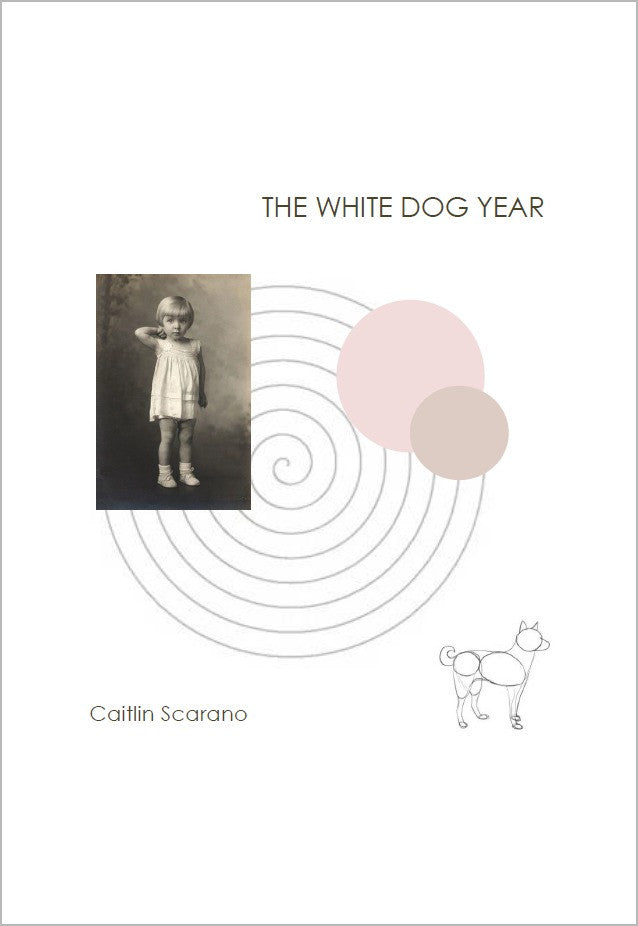 The White Dog Year / Caitlin Scarano