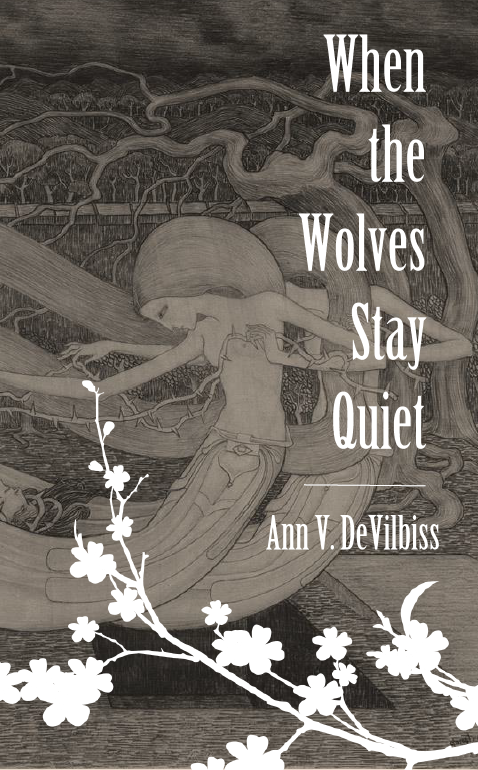 When the Wolves Stay Quiet |  Ann V. DeVilbiss
