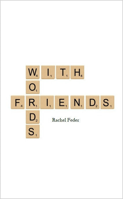 Words with Friends / Rachel Feder