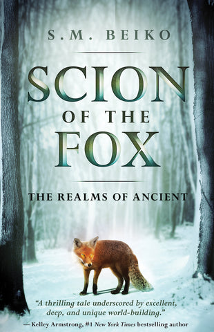Scion of the Fox: Book 1, The Realms of Ancient by S. M. Beiko