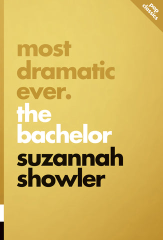Most Dramatic Ever: The Bachelor (Pop Classics #9) by Suzannah Showler | ECW Press