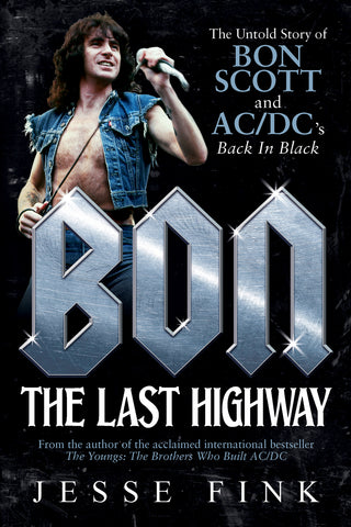 Bon: The Last Highway by Jesse Fink