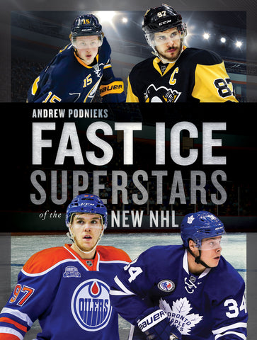Fast Ice: Superstars of the New NHL by Andrew Podnieks