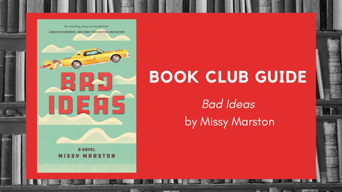 Bad Ideas Book Club Guide