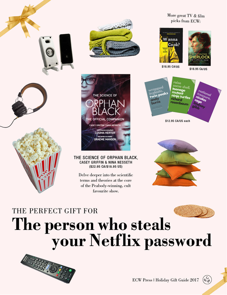 Gift Guide: The Perfect Gift for the Person Who Steals Your Netflix Password: ECW Press