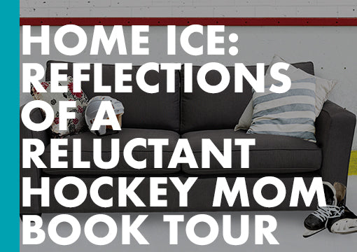 Home Ice: Reflections of a Reluctant Hockey Mom Book Tour - ECW Press