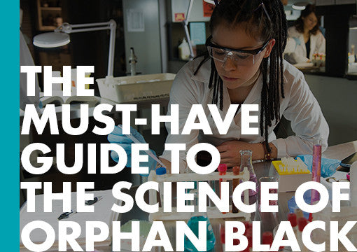 The Must-Have Guide to the Science of Orphan Black