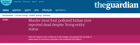 Murder most foul: polluted Indian river reported dead despite 'living entity' status: The Guardian