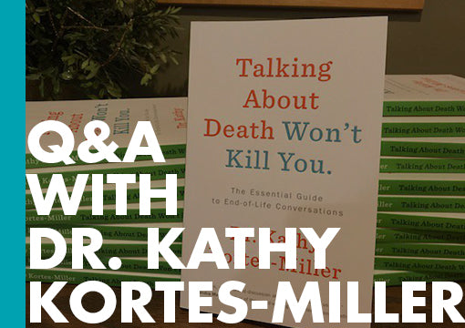 Q&A with Dr. Kathy Kortes-Miller, author of Talking About Death Won't Kill You - ECW Press blog