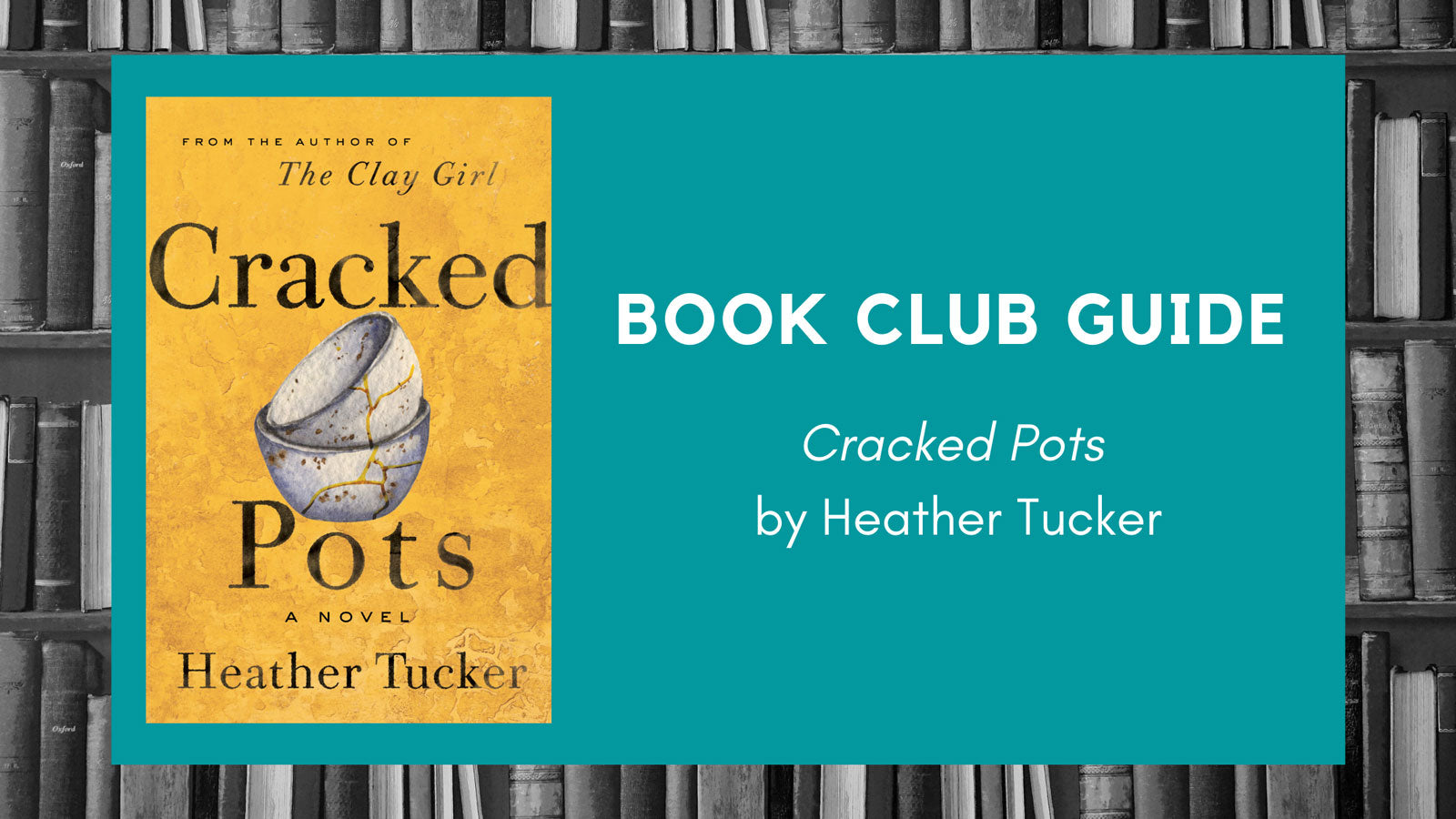 Book Club Guide: Cracked Pots by Heather Tucker