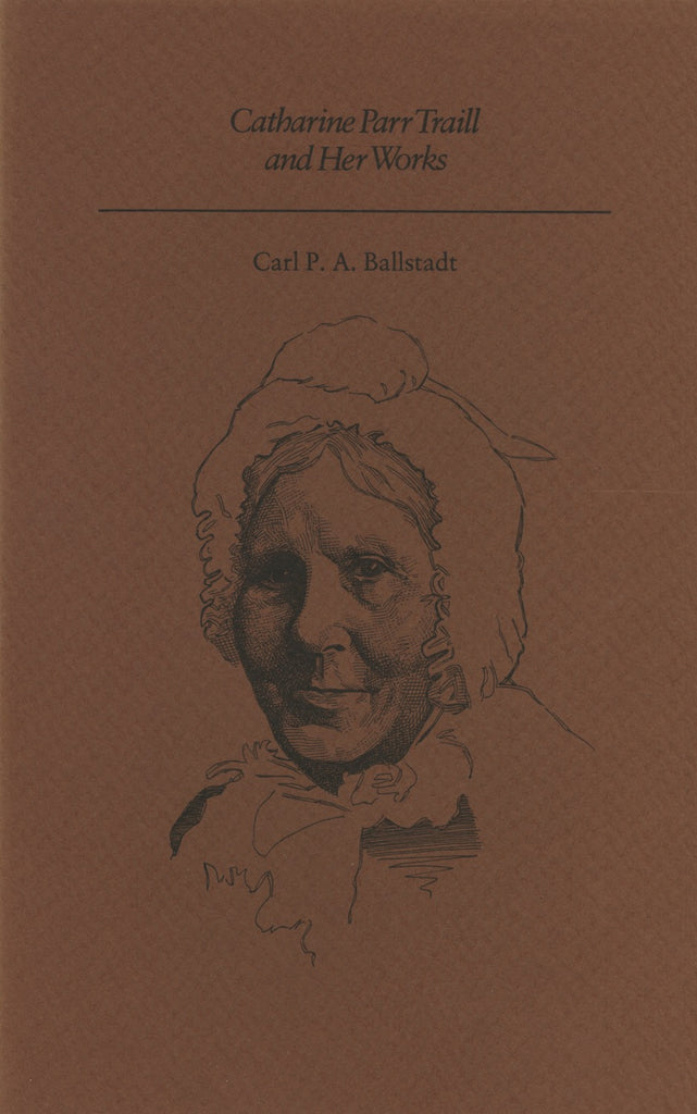 Catherine Parr Trail and Her Works - ECW Press