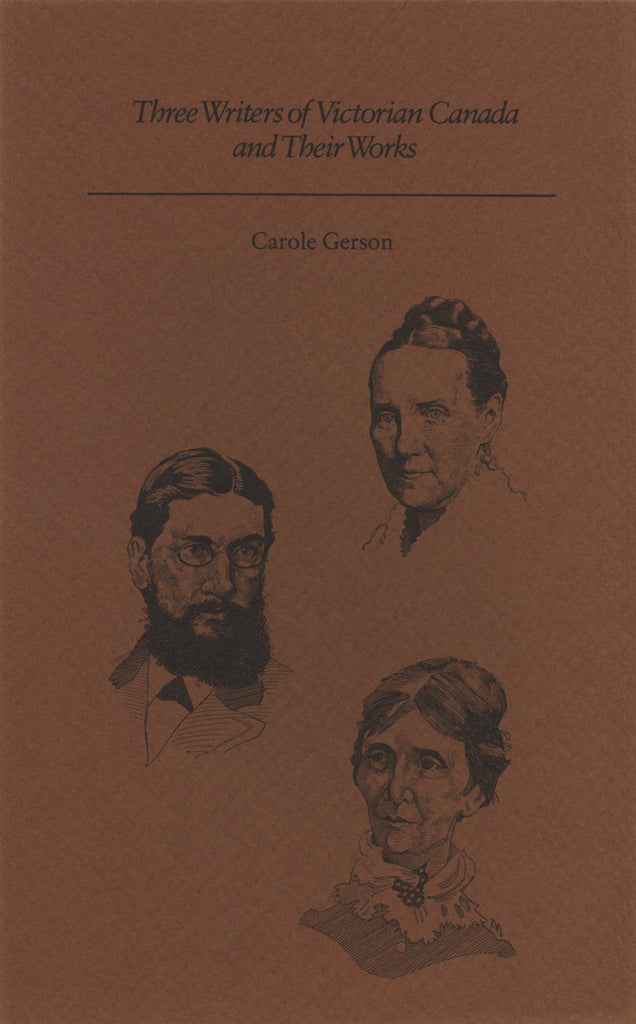 Three Writers of Victorian Canada and Their Works - ECW Press