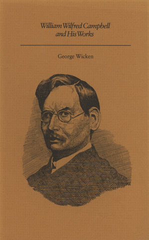 William Wilfred Campbell and His Works - ECW Press